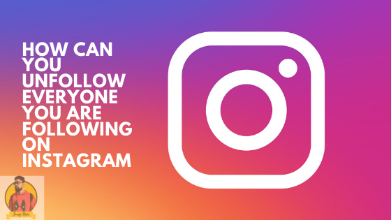how-to-unfollow-everyone-on-instagram