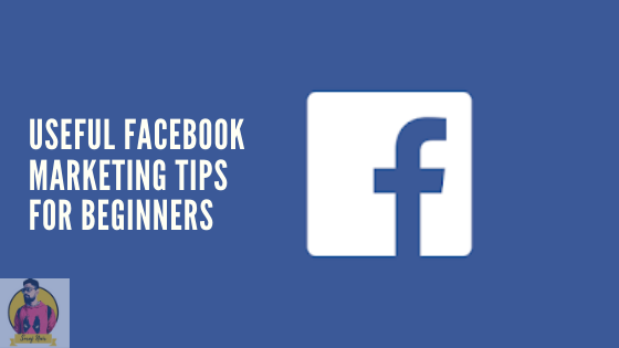 useful-facebook-marketing-tips-for-beginners
