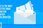 what-is-the-most-effective-email-marketing-strategy-2020-updated