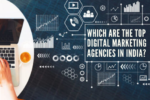 which-are-the-top-digital-marketing-agencies-in-india